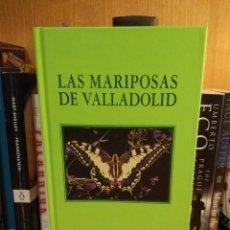 Libros: LAS MARIPOSAS DE VALLADOLID. Lote 288673488