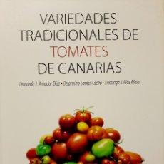Libros: VARIEDADES TRADICIONALES DE TOMATES DE CANARIAS. Lote 293767058
