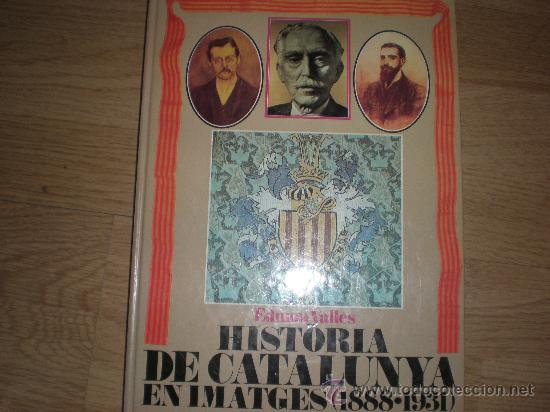 HISTORIA DE CATALUNYA EN IMATGES (1888-1931) (Libros Nuevos - Idiomas - Catalán )