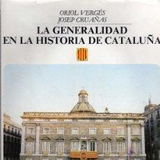 Libros: LA GENERALIDAD EN LA HISTORIA DE CATALUÑA - ORIOL VERGÉS/JOSEP CRUAÑAS - 1º EDICIÓN 1986. Lote 27299615