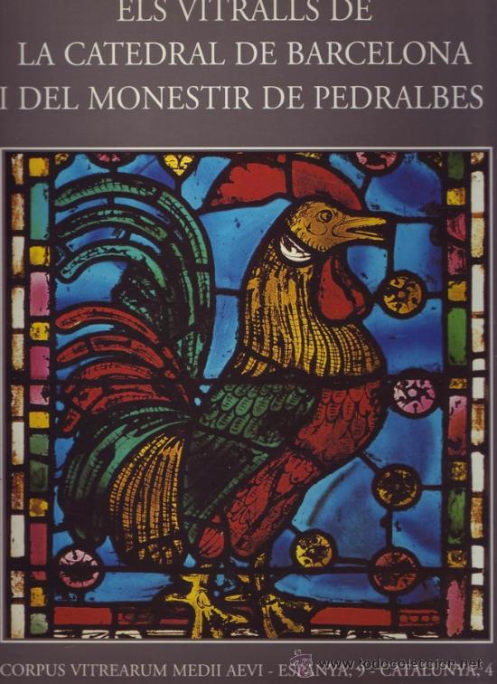 ELS VITRALLS DE LA CATEDRAL DE BARCELONA I DEL MONESTIR DE PEDRALBES. ¡NUEVO! (Libros Nuevos - Idiomas - Catalán )