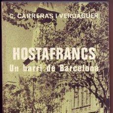 Libros: HOSTAFRANCS. UN BARRI DE BARCELONA. CARLES CARRERAS I VERDAGUER. Lote 54600191