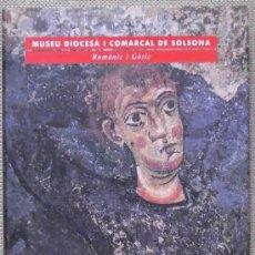 Libros: MUSEU DIOCESA I COMARCAL DE SOLSONA. ROMÀNIC I GOTIC. Lote 13103336