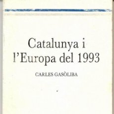 Libros: CATALUNYA I L'EUROPA DE 1993/ CARLES GASÒLIBA; * COMUNITAT ECONÒMICA EUROPEA *. Lote 27438860