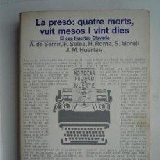 Libros: LA PRESÓ: QUATRE MORTS, VUIT MESOS I VINT DIES. Lote 20023177