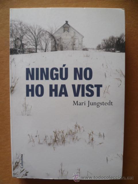 NINGÚ NO HO HA VISIT/ MARI JUNGSTEDT / 2009 / 299 PAG. (EN CATALÁ). (Libros Nuevos - Idiomas - Catalán )