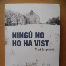 Libros: NINGÚ NO HO HA VISIT/ MARI JUNGSTEDT / 2009 / 299 PAG. (EN CATALÁ).. Lote 27771777