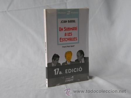 UN SUBMARÍ A LES ESTOVALLES - JOAN BARRIL *** NOU *** ¡¡¡OFERTA 3X2!!! (Libros Nuevos - Idiomas - Catalán )