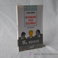 Libros: UN SUBMARÍ A LES ESTOVALLES - JOAN BARRIL *** NOU *** ¡¡¡OFERTA 3X2!!!. Lote 27995910