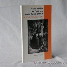 Libros: HEM NEDAT A L'ESTANY AMB LLUNA PLENA - RAIMON ESPLUGAFREDA *** NOU ***¡¡¡OFERTA 3X2 !!!. Lote 27995949