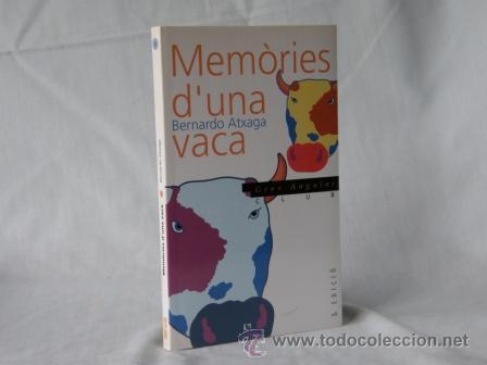 MEMORIES D'UNA VACA - BERNARDO ATXAGA *** NOU ***¡¡¡OFERTA 3X2!!! (Libros Nuevos - Idiomas - Catalán )