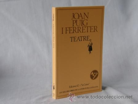 TEATRE - JOAN PUIG I FERRETER *** NOU *** ¡¡¡OFERTA 3X2 !!! (Libros Nuevos - Idiomas - Catalán )