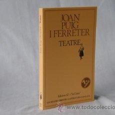 Libros: TEATRE - JOAN PUIG I FERRETER *** NOU *** ¡¡¡OFERTA 3X2 !!!. Lote 28005098