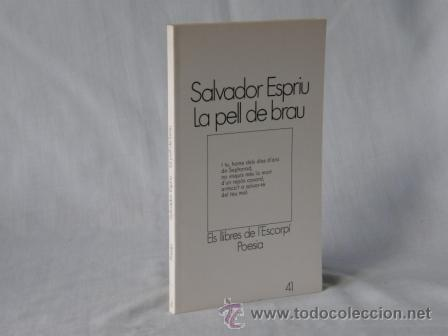 LA PELL DE BRAU - SALVADOR ESPRIU *** NOU *** ¡¡¡OFERTA 3X2 !!! (Libros Nuevos - Idiomas - Catalán )