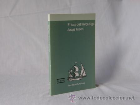 EL LUXE DEL LLENGUATGE - JESUS TUSON *** NOU *** ¡¡¡OFERTA 3X2 !!! (Libros Nuevos - Idiomas - Catalán )