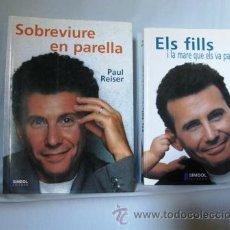 Libros: LOTE DOS LIBROS:SOBREVIURE EN PARELLA+ELS FILLS I LA MARE QUE ELS VA PARIR **PAU REISER**. Lote 33623119
