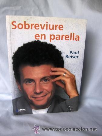 Libros: LOTE DOS LIBROS:SOBREVIURE EN PARELLA+ELS FILLS I LA MARE QUE ELS VA PARIR **PAU REISER** - Foto 3 - 33623119