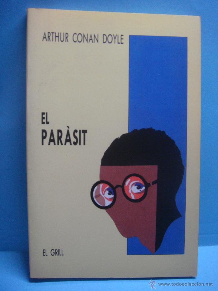 LIBRO. EL PARÀSIT. ARTHUR CONAN DOYLE. LIBRO EN VALENCIANO/CATALÁN. 1991 (Libros Nuevos - Idiomas - Catalán )