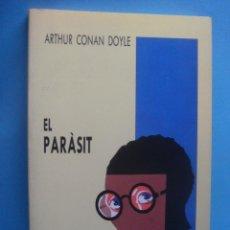 Libros: LIBRO. EL PARÀSIT. ARTHUR CONAN DOYLE. LIBRO EN VALENCIANO/CATALÁN. 1991. Lote 39777844