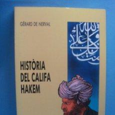 Libros: LIBRO. HISTÒRIA DEL CALIFA HAKEM. GÉRARD DE NERVAL. LIBRO EN VALENCIANO/CATALÁN. 1991. Lote 39777872