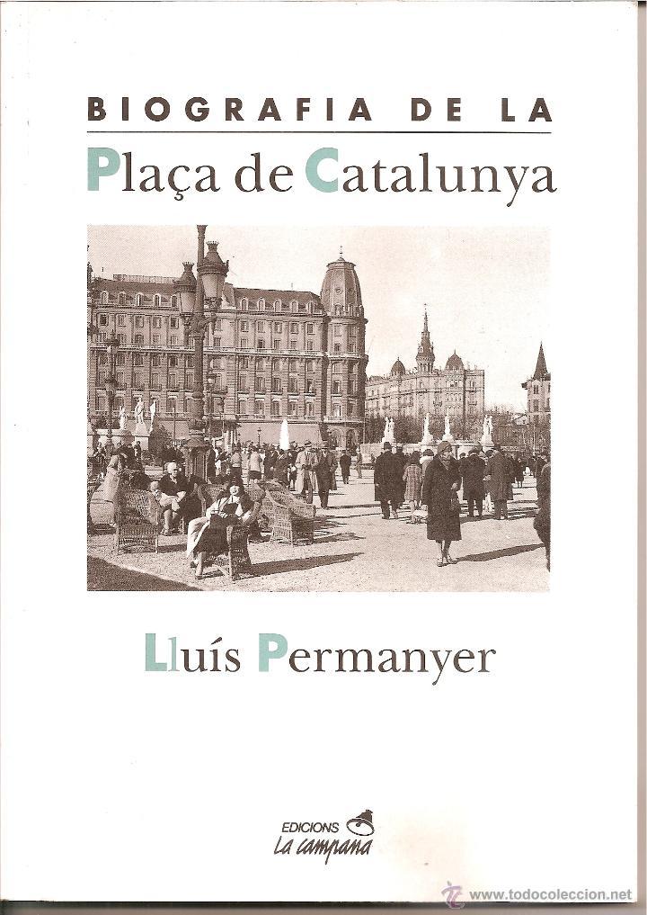 BIOGRAFIA DE LA PLAÇA DE CATALUNYA / LA CAMPANA 1995 (Libros Nuevos - Idiomas - Catalán )