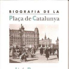 Libros: BIOGRAFIA DE LA PLAÇA DE CATALUNYA / LA CAMPANA 1995. Lote 46876087