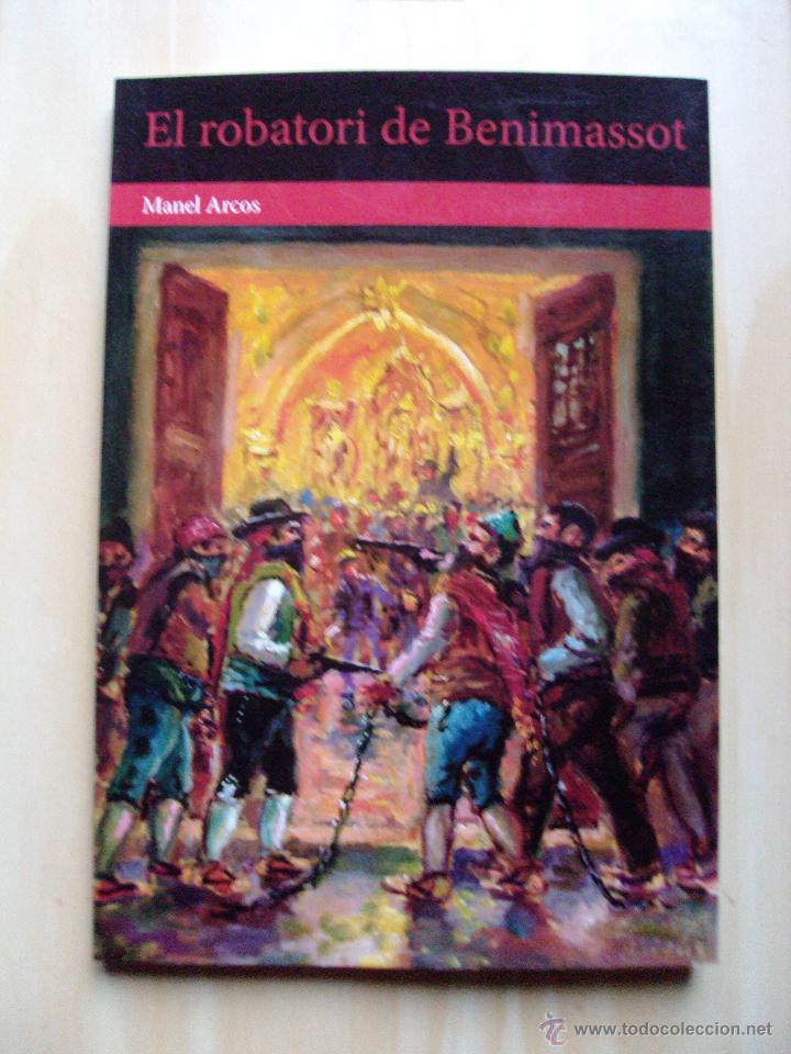 LIBRO EL ROBATORI DE BENIMASSOT DE MANEL ARCOS EN CATALAN VALENCIANO (Libros Nuevos - Idiomas - Catalán )