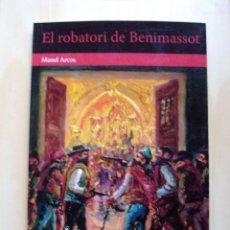 Livros: LIBRO EL ROBATORI DE BENIMASSOT DE MANEL ARCOS EN CATALAN VALENCIANO. Lote 47672869