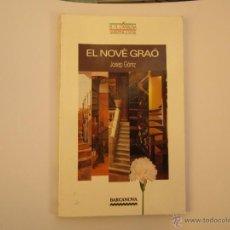 Libros: EL NOVÈ GRAÓ, JOSEP GÒRRIZ, BARCANOVA1993. Lote 47938325