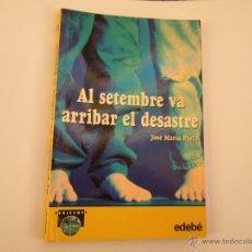 Libros: AL SETEMBRE VA ARRIBAR EL DESASTRE, JOSÉ MARÍA PLAZA, EDELBÉ, 2002. Lote 47938358