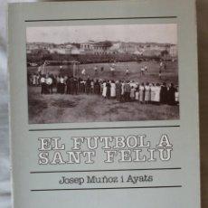 Livres: EL FUTBOL A SANT FELIU DE GUIXOLS. Lote 57438575