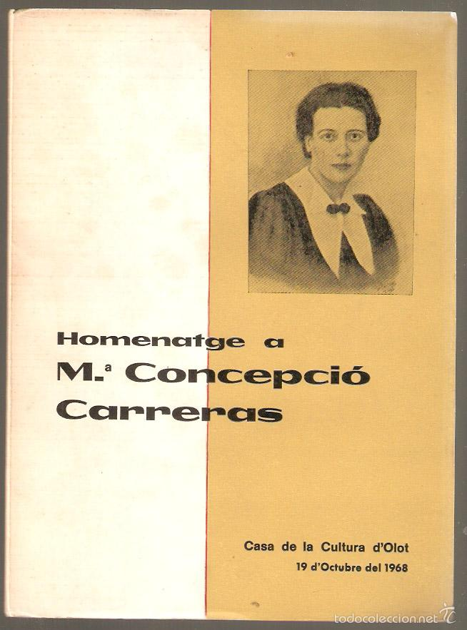 OLOT. HOMENATGE A LA POETESSA Mª CONCEPCION CARRERAS. ED.NUMERADA. 1968.55 PAG. VELL I BELL (Libros Nuevos - Idiomas - Catalán )