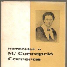 Libros: OLOT. HOMENATGE A LA POETESSA Mª CONCEPCION CARRERAS. ED.NUMERADA. 1968.55 PAG. VELL I BELL. Lote 57837891