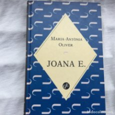 Libros: JOANA E. MARIA-ANTÒNIA OLIVER.. Lote 88363516