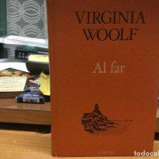 Libros: WIRGINA WOLF. AL FAR (TRAD. HELENA VALENTÍ).. Lote 155186408