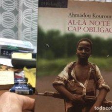 Libros: AL·LÀ NO TÉ CAP OBLIGACIÓ. AHMADOU KOUROUMA.. Lote 88919684