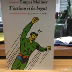Libros: EMPAR MOLINER. T'ESTIMO SI HE BEGUT.. Lote 88920496