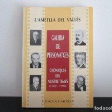 Libros: L AMETLLA DEL VALLES = GALERIA DE PERSONATGES = PER JOSEP BADIA I MORET. Lote 90368720