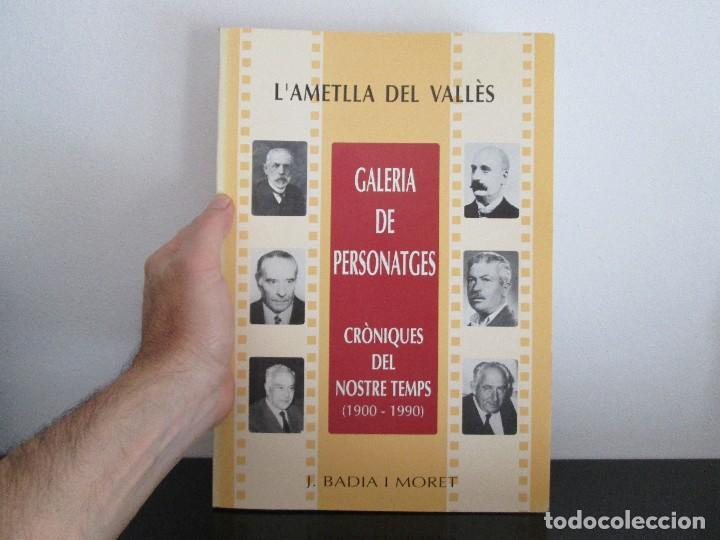 Libros: L ametlla del valles = galeria de personatges = per JOSEP BADIA I MORET - Foto 2 - 90368720
