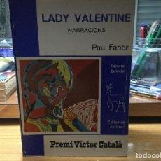 Libros: LADY VALENTINE. NARRACIONS. PAU FANER. PREMI VÍCTOR CATALÀ.. Lote 91665420
