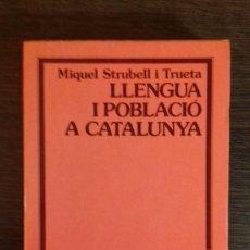 Libros: LLENGUA I POBLACIO A CATALUNYA / MIQUEL STRUBELL I TRUETA / 1981. Lote 110457495