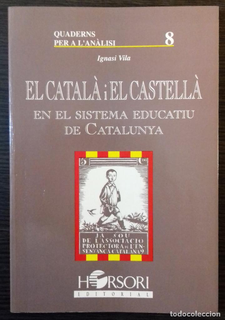 EL CATALA I EL CASTELLA EN EL SISTEMA EDUCATIU DE CATALUNYA. IGNASI VILA. 1ª ED. 1995 (Libros Nuevos - Idiomas - Catalán )