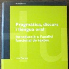 Livres: PRAGMATICA, DISCURS I LLENGUA ORAL. LLUIS PAYRATO.. Lote 113445347