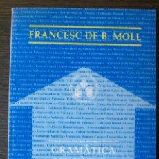 Livres: GRAMATICA HISTORICA CATALANA. FRANCESC DE B. MOLL. 1991. Lote 113835583