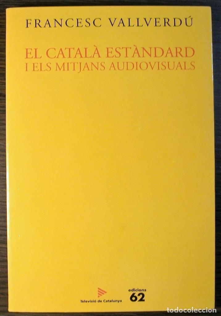 EL CATALA ESTANDARD I ELS MITJANS AUDIOVISUALS. FRANCESC VALLVERDU. 1ª EDICION, 2000 (Libros Nuevos - Idiomas - Catalán )