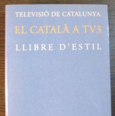 Livres: EL CATALA A TV3. LLIBRE D´ESTIL.. Lote 118110867