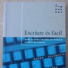 Libros: ESCRIURE ES FACIL.AMB RECURSOS I MODELS PER REDACTAR ESCRITS I DOCUMENTS PERSONALS I PROFESSIONALS. Lote 118857051