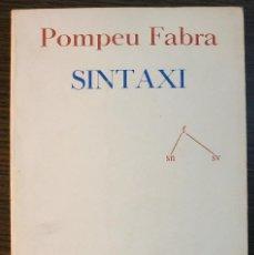 Libros: SINTAXI. POMPEU FABRA. 1982. Lote 118916991