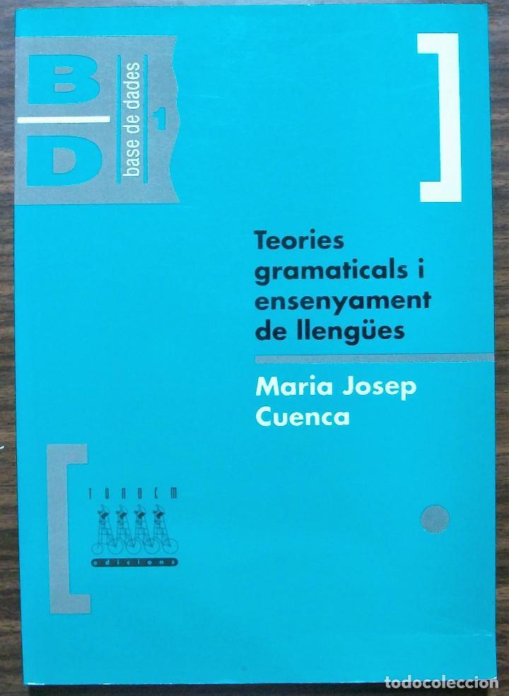 TEORIES GRAMATICALS I ENSENYAMENT DE LLENGÜES. MARIA JOSEP CUENCA. 2ª EDICIO, 1993 (Libros Nuevos - Idiomas - Catalán )