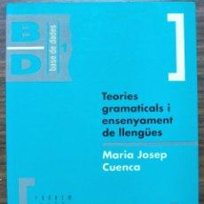 Libros: TEORIES GRAMATICALS I ENSENYAMENT DE LLENGÜES. MARIA JOSEP CUENCA. 2ª EDICIO, 1993. Lote 119484531